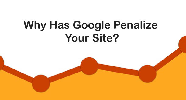 Why Has Google Penalize Your Site?