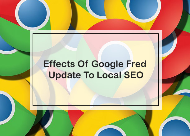 Effects Of Google Fred Update To Local SEO