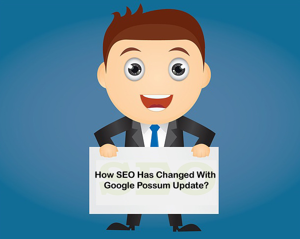 How SEO Has Changed With Google Possum Update