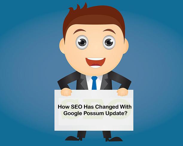 How SEO Has Changed With Google Possum Update